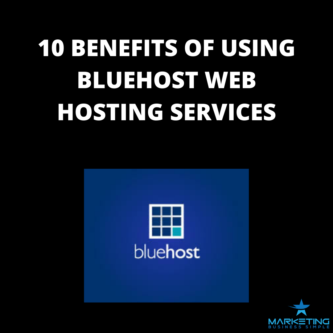 10 Benefits of Using Bluehost Web Hosting Services