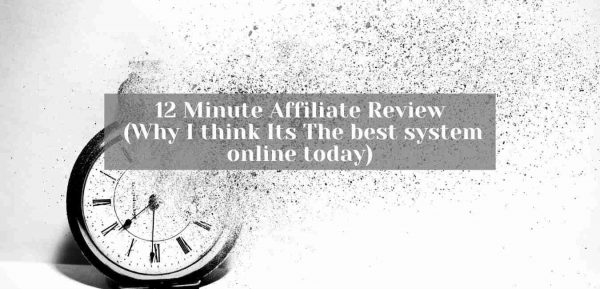 Affiliate review - 12 minutes affiliate review