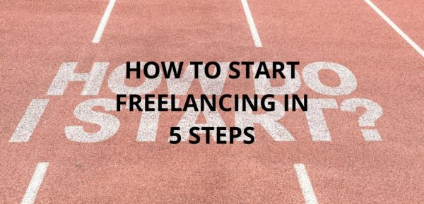 HOW TO START FREELANCING IN 5 STEPS