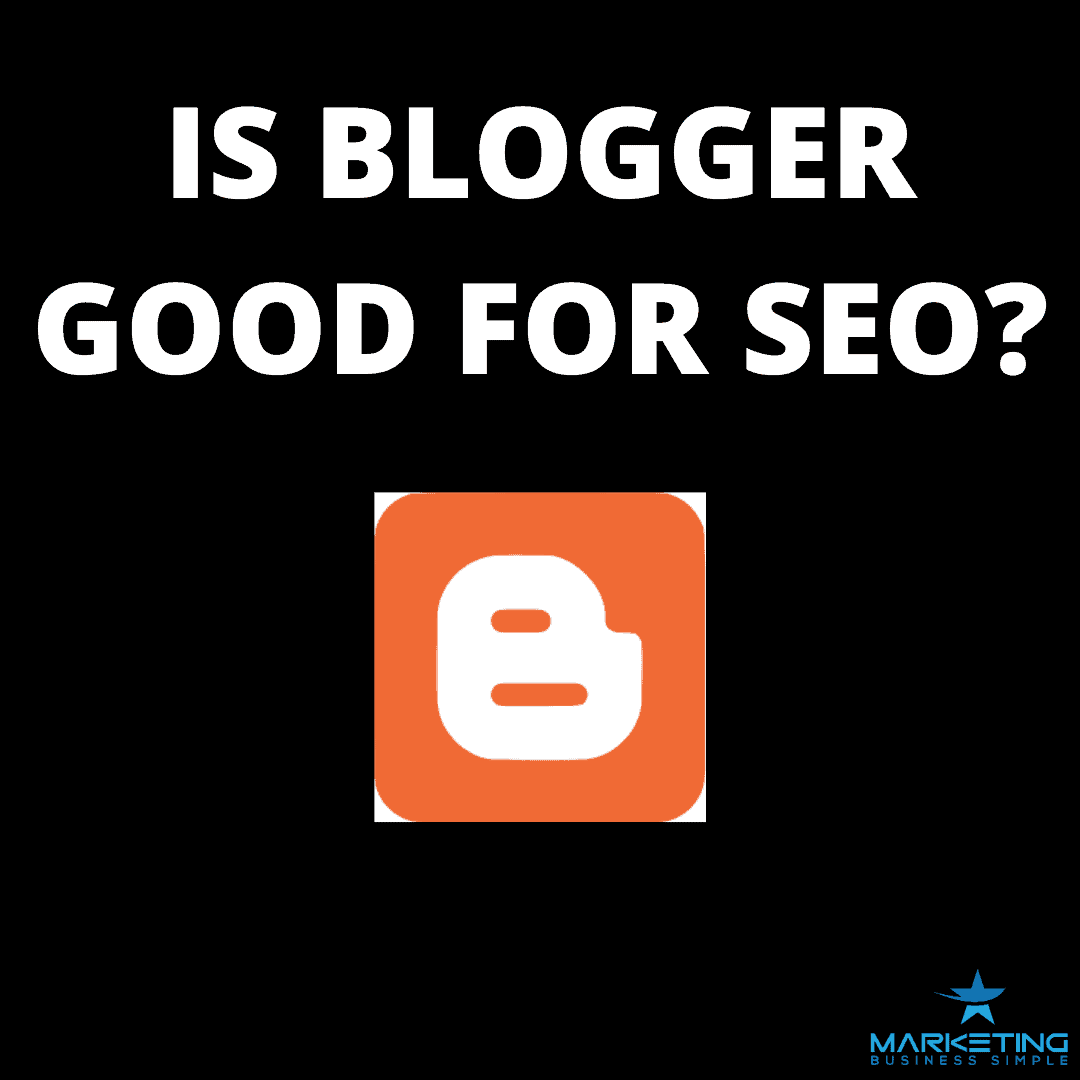 Is Blogger good for SEO
