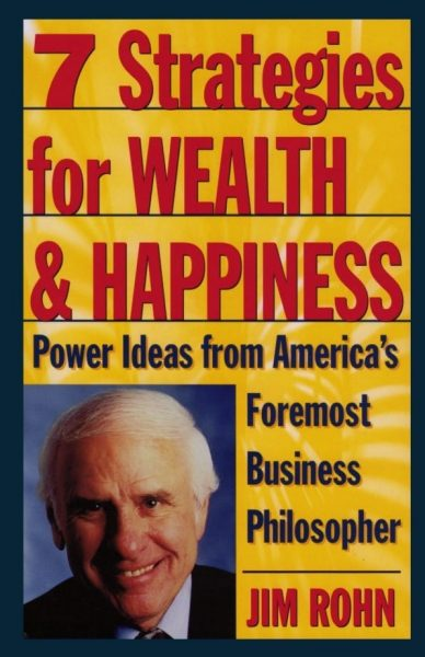 Jim Rohn Books-Summary of 7 Strategies for Wealth And Happiness
