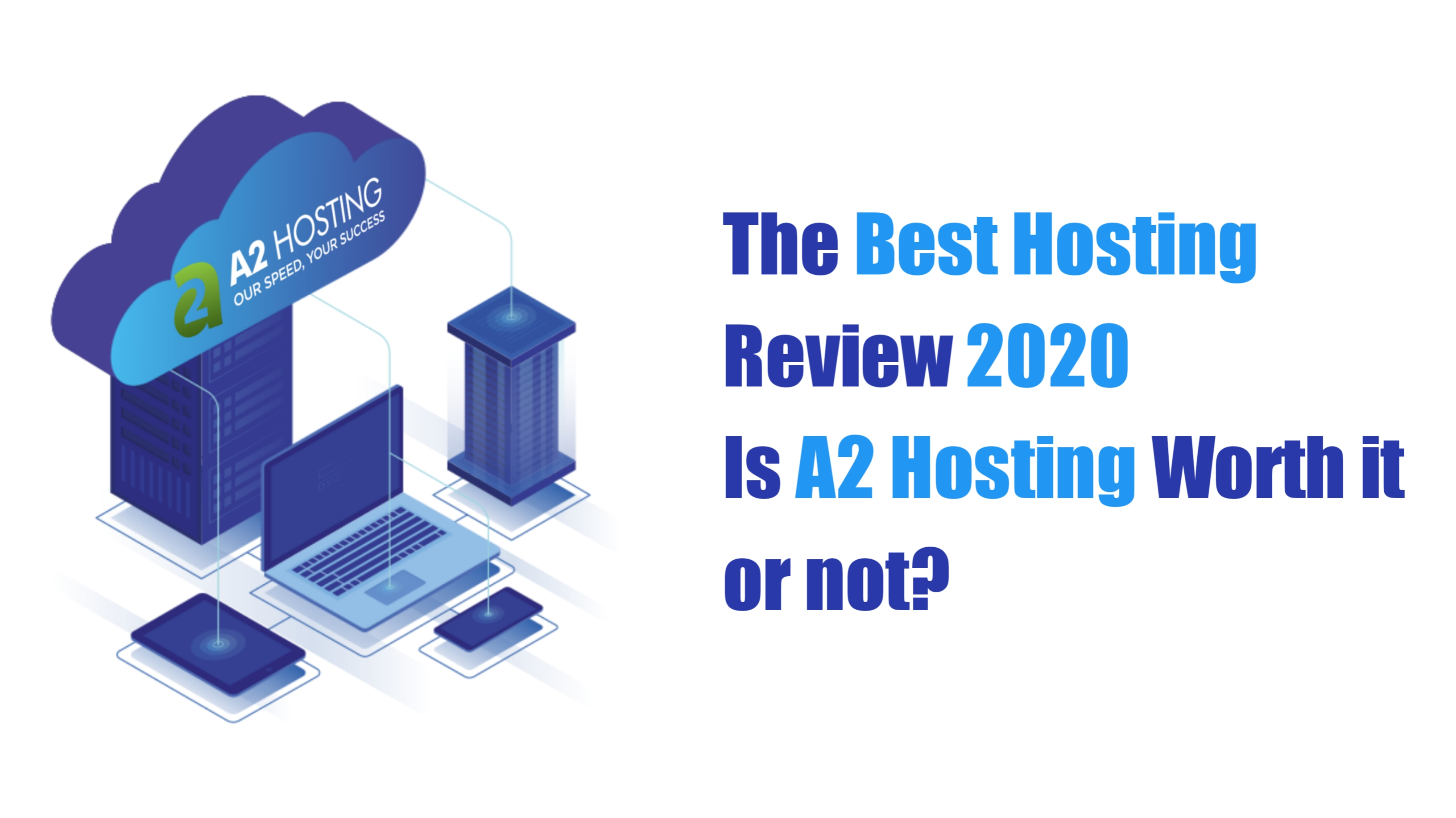 The Best A2 Hosting Review 2020 Is It Worth It Or Not