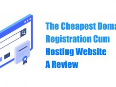 The Cheapest Domain Registration Cum Hosting Website - A Review