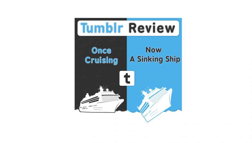 Tumblr Review – Once Cruising Now A Sinking Ship