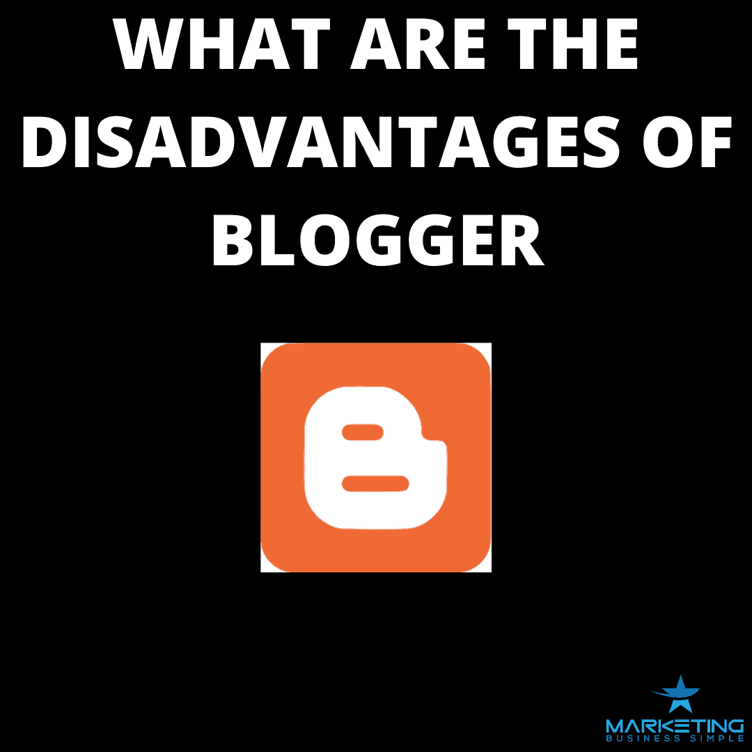 What are the Disadvantages of Blogger