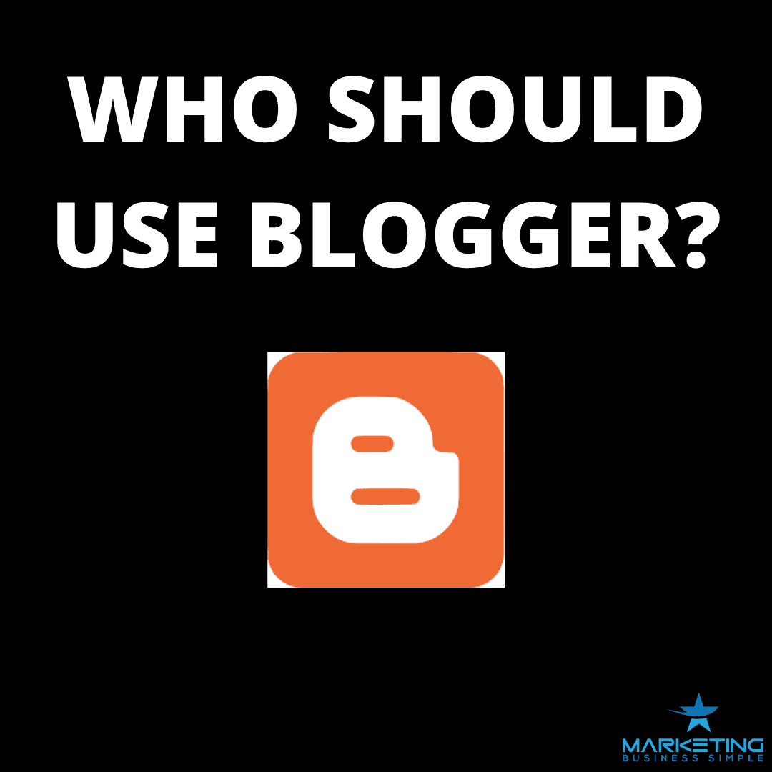 Who Should Use Blogger